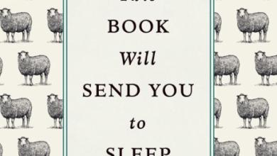 Photo of هذا الكتاب سيجبرك على النوم خلال دقائق، دماغك لن يتحمل صفحتين.. صمم لهذا الغرض!